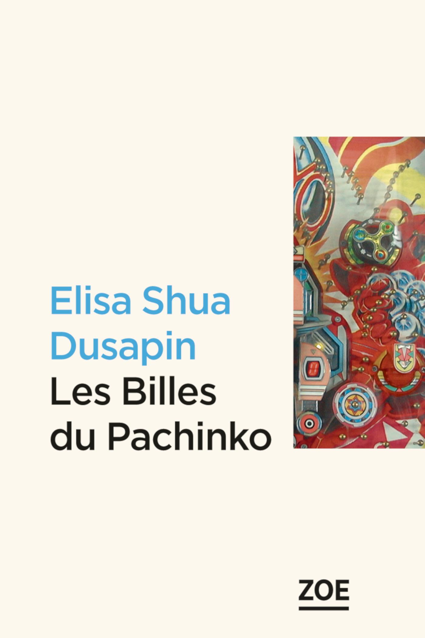 Les Billes du Pachinko | DUSAPIN, Elisa Shua