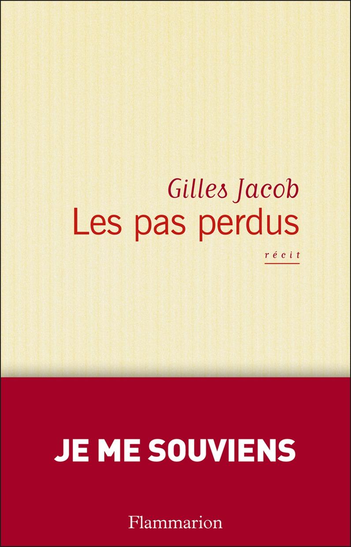 Les pas perdus | Jacob, Gilles (1930-....). Auteur
