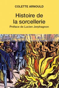 Histoire de la sorcellerie | Arnould, Colette. Auteur
