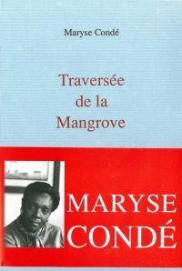 Traversée de la Mangrove | Condé, Maryse. Auteur