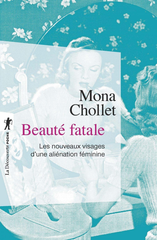 Beauté fatale | Chollet, Mona (1973-....). Auteur