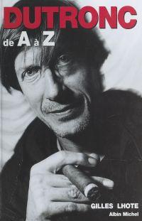 Jacques Dutronc de A à Z
