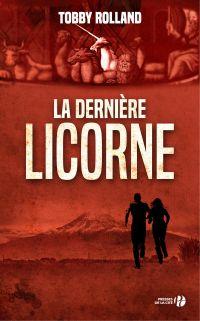 La dernière licorne | Rolland, Tobby (1965-....). Auteur