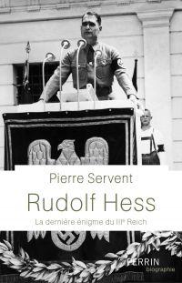 Rudolf Hess | SERVENT, Pierre. Auteur