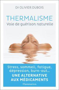 Thermalisme, voie de guérison naturelle | Dubois, Olivier