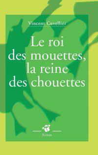 Le roi des mouettes, la reine des chouettes | Cuvellier, Vincent. Auteur