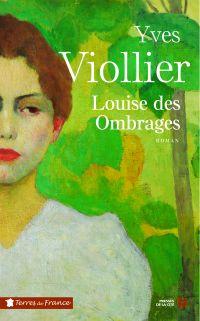 Louise des Ombrages | VIOLLIER, Yves. Auteur