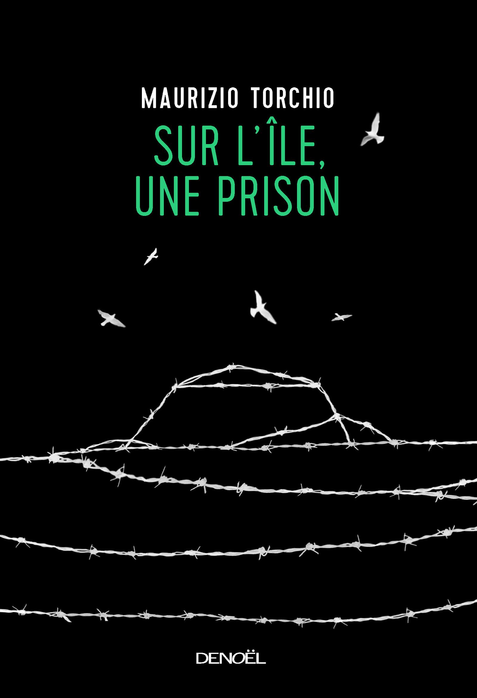 Sur l'île, une prison | Torchio, Maurizio