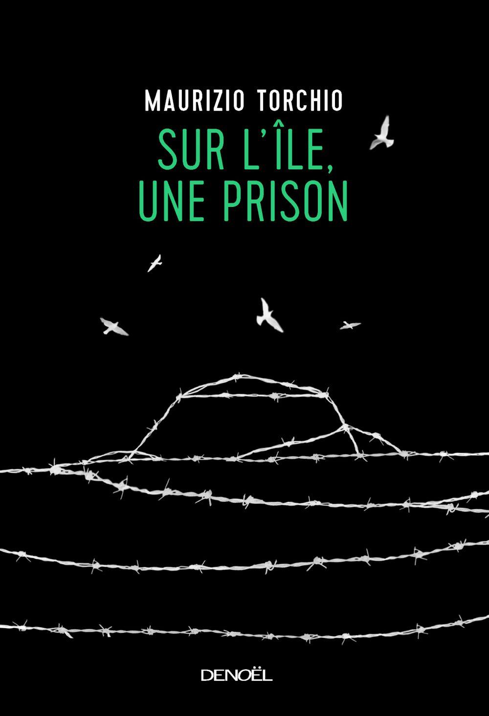 Sur l'île, une prison | Torchio, Maurizio. Auteur