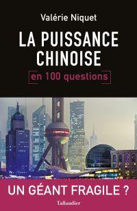 La puissance chinoise en 100 questions