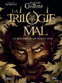 La Trilogie du Mal - Tome 1 - Le bourreau de Portland