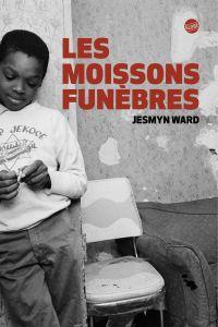 Les moissons funèbres | Ward, Jesmyn (1977-....). Auteur