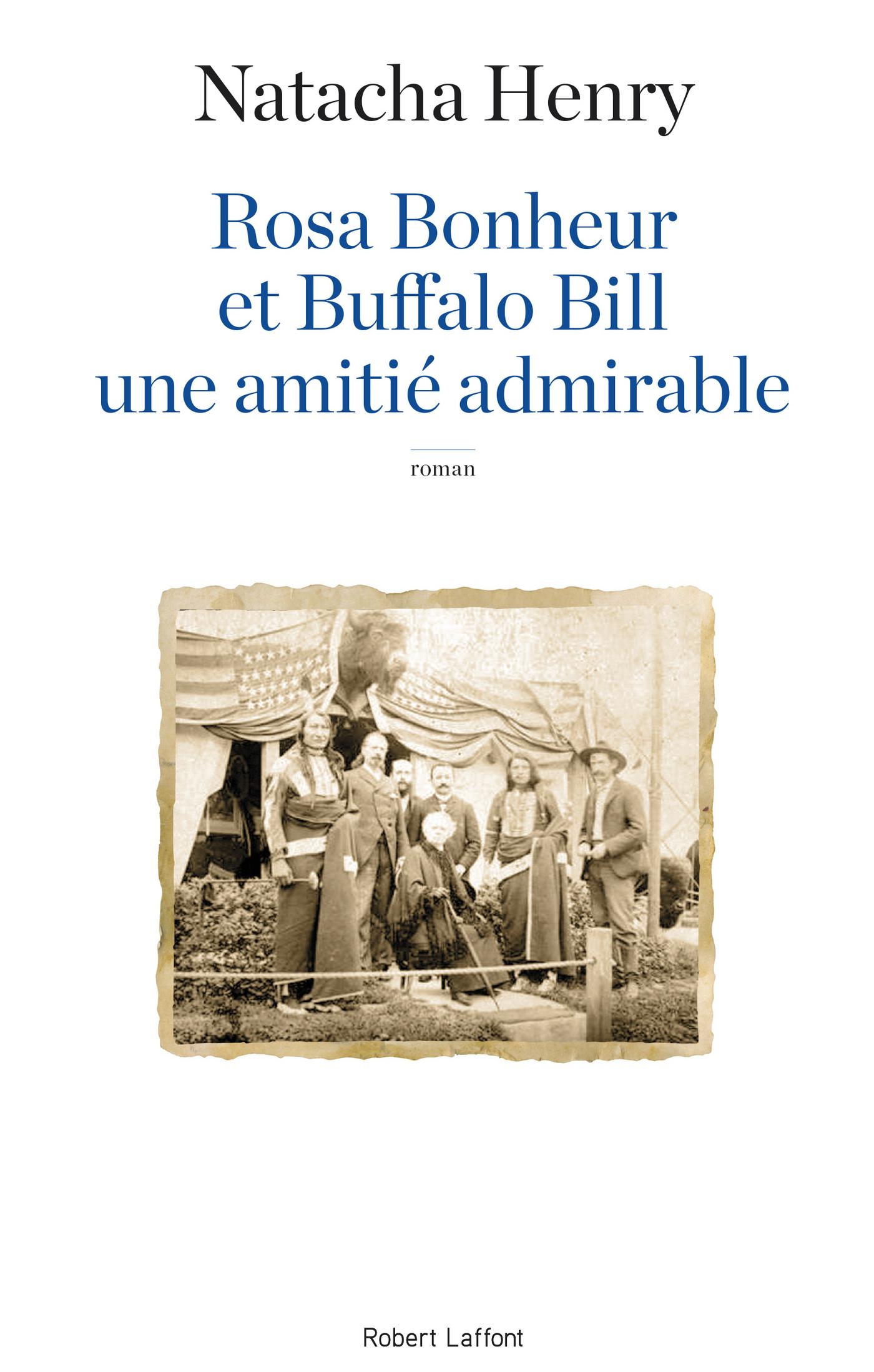 Rosa Bonheur et Buffalo Bill, une amitié admirable | HENRY, Natacha