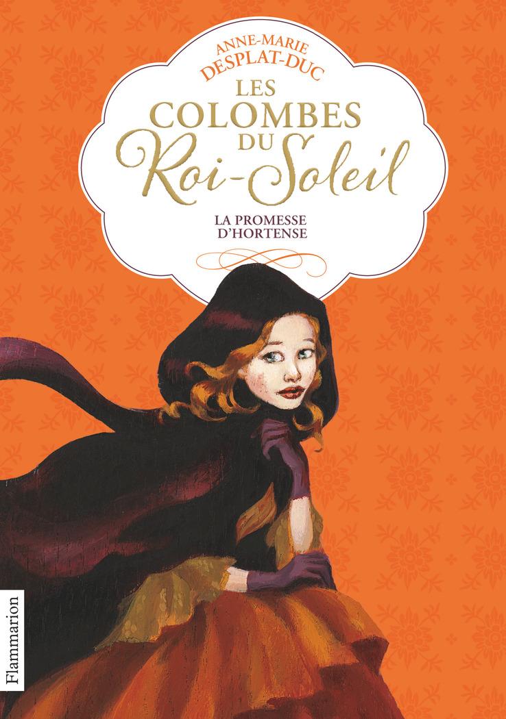 Les Colombes du Roi-Soleil (Tome 4)  - La promesse d'Hortense | Desplat-Duc, Anne-Marie