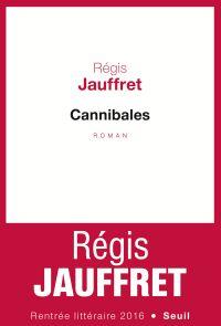 Cannibales | Jauffret, Régis. Auteur