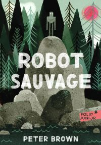 Robot sauvage | Brown, Peter. Auteur