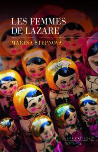 Les Femmes de Lazare | Stepnova, Marina (1971-....). Auteur