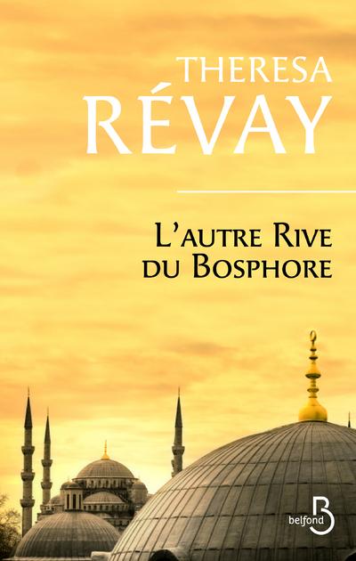 L'autre rive du Bosphore | REVAY, Theresa