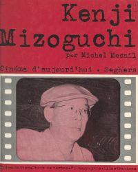 Kenji Mizoguchi | Mesnil, Michel. Auteur