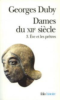 Dames du XIIe siècle (Tome 3) - Ève et les prêtres