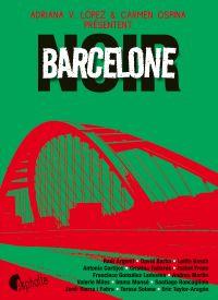 Barcelone Noir | Lopez, Adriana V.. Éditeur scientifique