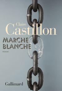 Marche blanche | Castillon, Claire. Auteur
