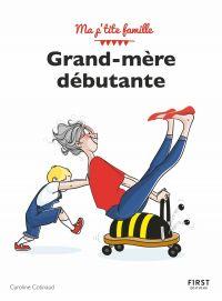 Grand-mère débutante, 3e éd