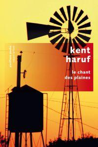 Le Chant des plaines | Haruf, Kent