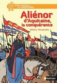 Image de couverture (Aliénor d'Aquitaine, la conquérante - Dès 12 ans)