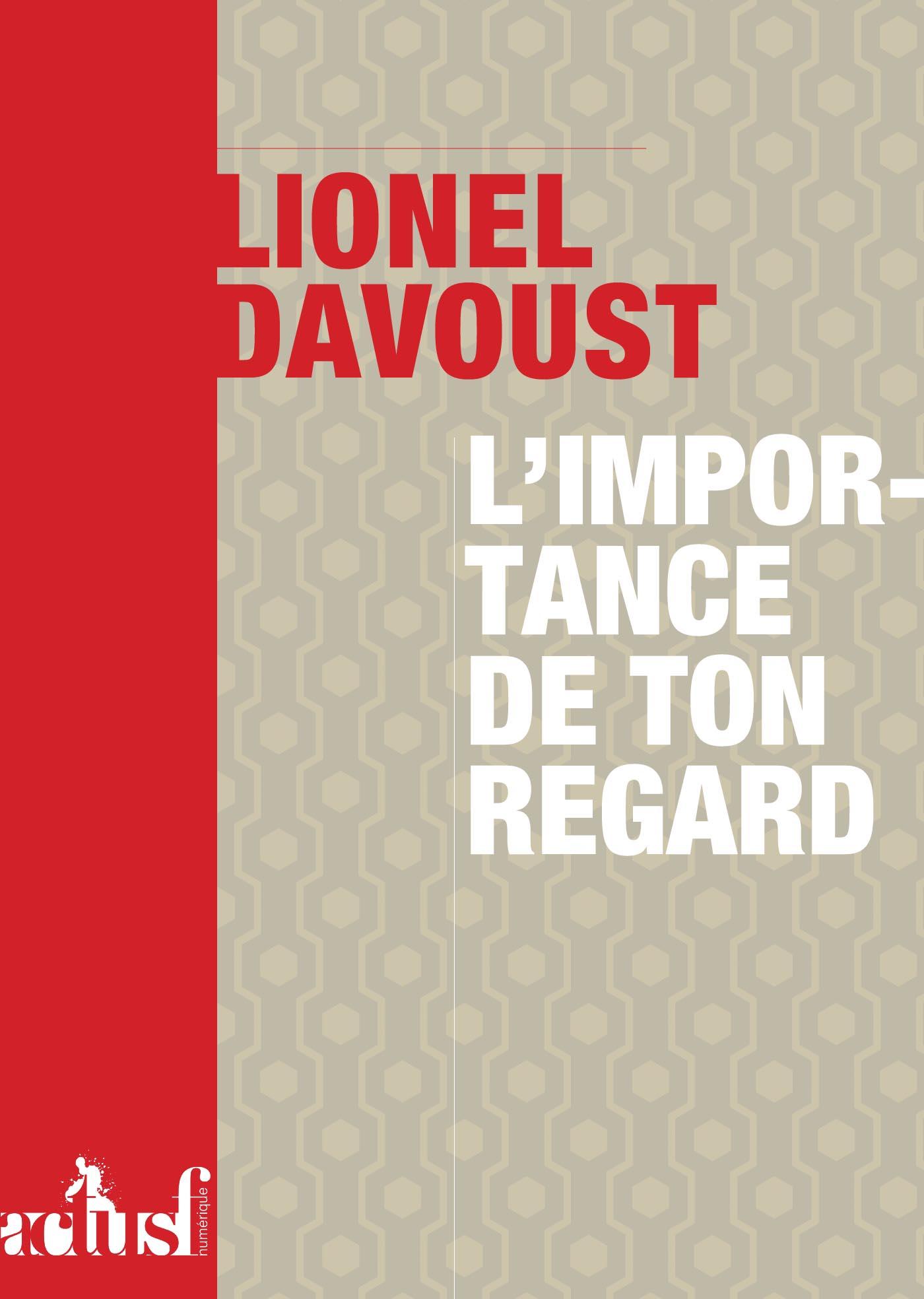L'Importance de ton regard | DAVOUST, Lionel