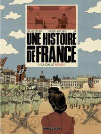 Une Histoire de France - tome 1 - La Dalle rouge | Kotlarek, Thomas. Auteur