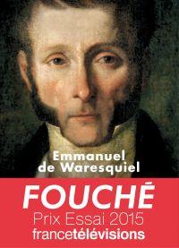 Fouché. Les silences de la pieuvre | Waresquiel, Emmanuel de (1957-....). Auteur
