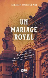 Un mariage royal | MONTCLAIR, Allison. Auteur