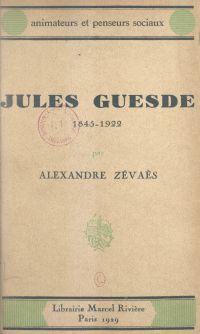 Jules Guesde, 1845-1922