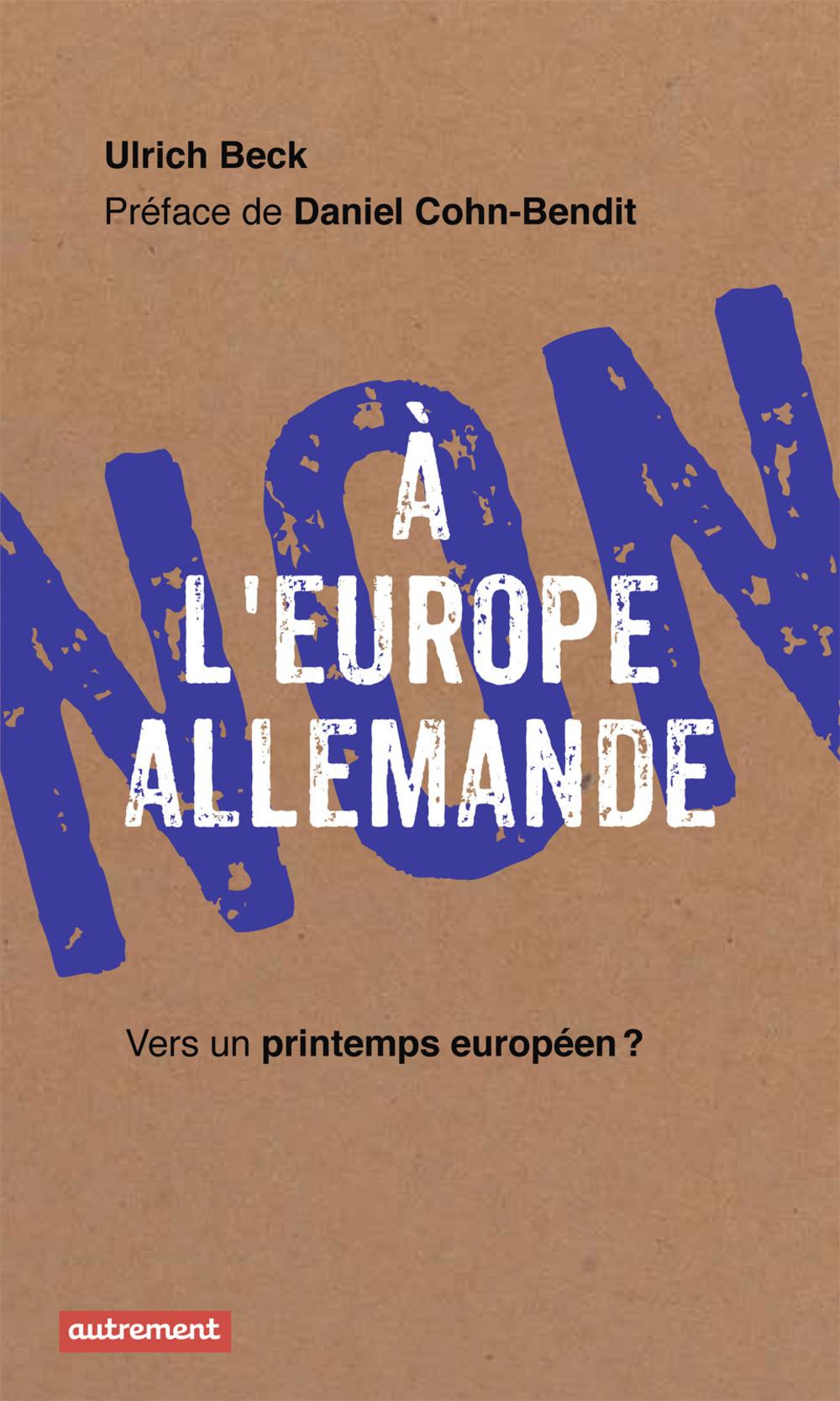 Non à l'Europe allemande, VERS UN PRINTEMPS EUROPÉEN ?