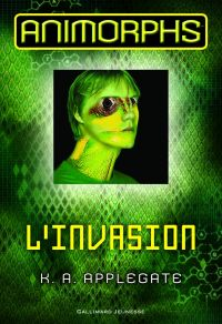 Animorphs (Tome 1) - L'invasion