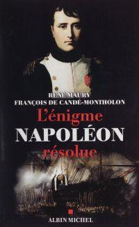 L'énigme Napoléon résolue :...