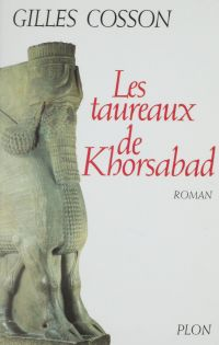 Les Taureaux de Khorsabad