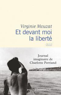 Et devant moi la liberté | Mouzat, Virginie (1966-....). Auteur