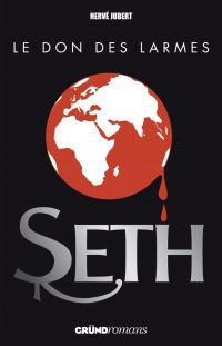 Seth, tome 2 - Le don des larmes