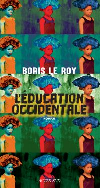 L'Éducation occidentale | Le Roy, Boris (1972-....). Auteur