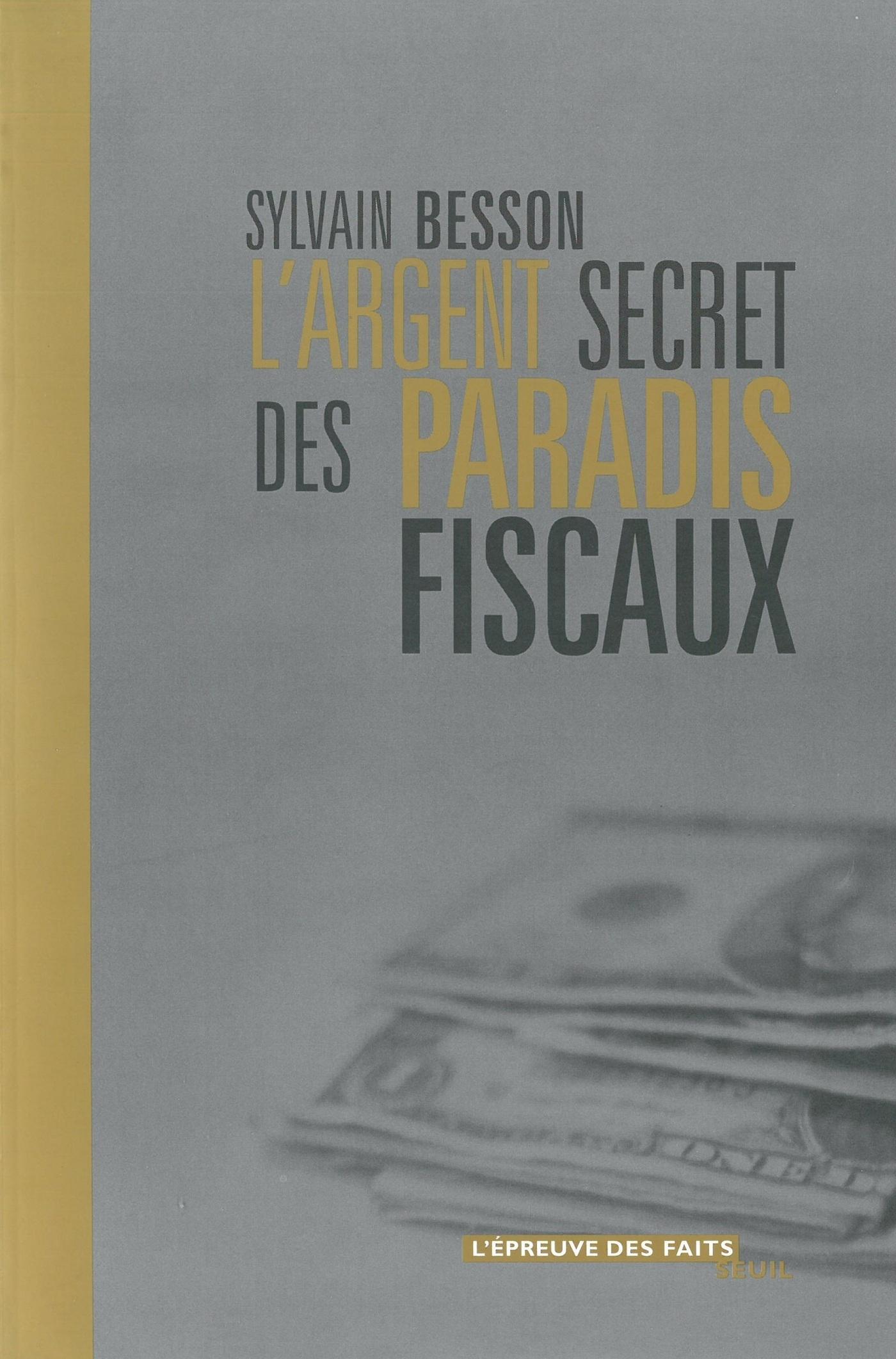 L'argent secret des paradis fiscaux | Besson, Sylvain
