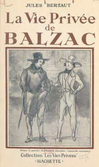 La vie privée de Balzac