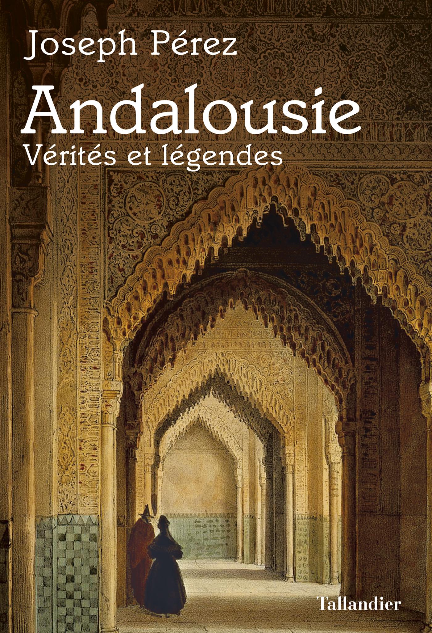 Andalousie - Vérités et lég...