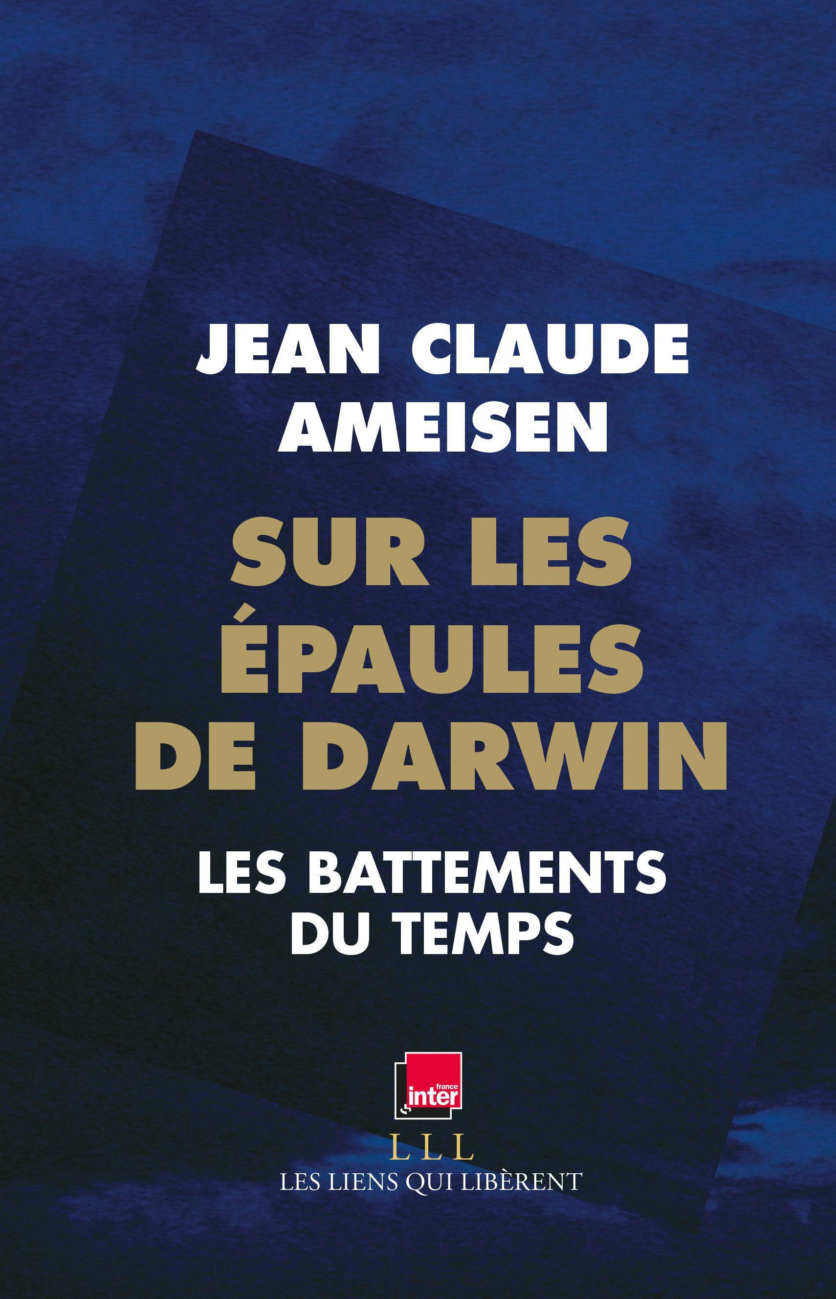 Sur les épaules de Darwin - Tome 1 | Ameisen, Jean Claude