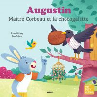 Augustin, Maître Corbeau et...