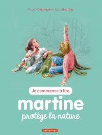 Je commence à lire avec Martine. Volume 42, Martine protège la nature