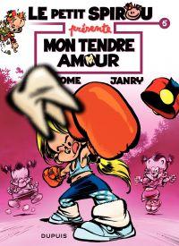 Le petit Spirou présente. Volume 5, Mon tendre amour