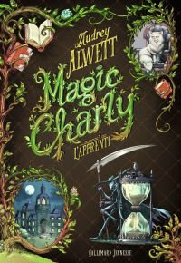 Magic Charly (Tome 1) - L'apprenti | Alwett, Audrey. Auteur