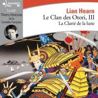 Le Clan des Otori (Tome 3) ...